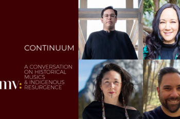 Continuum: A conversation on historical musics and Indigenous resurgence